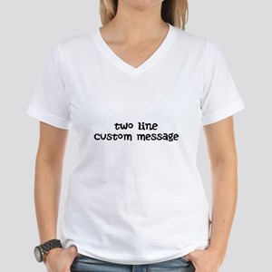 Two Line Custom Message Women's V-Neck T-Shirt